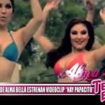"""Las chicas de Alma Bella estrenan videoclip """"Hay Papacito"""""""