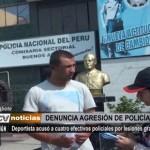 Chimbote: Deportista acusó a cuatro efectivos policiales por lesiones graves