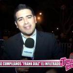 """Feliz cumpleaños Frank Díaz, """"El Infiltrado"""""""