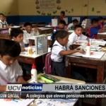 Habrá sanciones a colegios que eleven pensiones intempestivamente