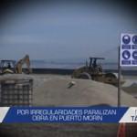 Informe de Contacto: Debido a irregularidades paralizan obra en Puerto Morín