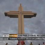 Ciudadanos recordaron visita de Sumo Pontífice a Trujillo
