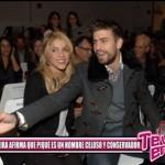 Shakira afirma que Piqué es un hombre celoso y conservador