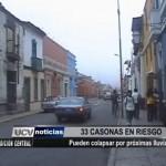 33 casonas podrían colapsar durante período de lluvias