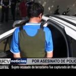 Sujeto acusado de terrorismo fue capturado en Huaranchal