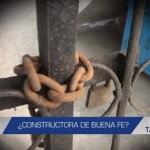 Informe de Contacto: ¿Constructora de buena fe?