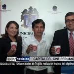 Universidades de Trujillo realizarán festival del séptimo arte