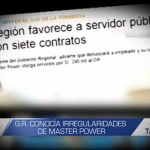 Informe de Contacto: Gobierno Regional conocía irregularidades de Master Power