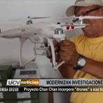 """Proyecto Chan Chan incorpora """"drones"""" a sus trabajos"""