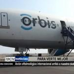 Avión oftalmológico internacional arribó a nuestra ciudad