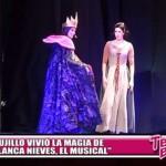 """Trujillo vivió la magia de """"Blanca Nieves, el musical"""""""