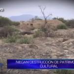 Informe de Contacto: Niegan destrucción de patrimonio cultural