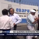 Trabajadores de Puerto Salaverry no quieren inversión privada