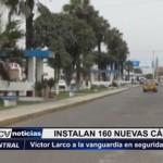 Instalan 160 nuevas cámaras de seguridad en Víctor Larco