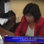 Informe de Contacto: Jueza pide que se investigue a denunciante