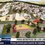 GRLL: Firman convenio para creación de ciudades satélite sotenibles