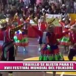 Trujillo se alista para el XVII Festival del Folklore