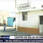 El Milagro: Centro de Salud en emergencia por falta de médicos