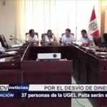 Piura: 37 personas de la UGEL Paita serán sancionadas