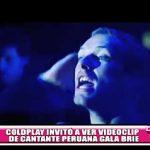Coldplay invitó a ver videoclip de cantante peruana Gala Brie