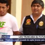La Esperanza: PNP captura a sujeto acusado de captar menores para asaltos