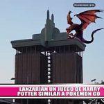 Lanzan un juego de Harry Potter similar a Pokémon Go