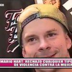 """Mario Hart: """"Rechazo cualquier tipo de violencia contra la mujer"""""""