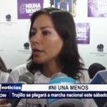 """Trujillo: Este sábado 13 se realizará marcha nacional """"Ni Una Menos"""""""