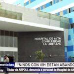 Trujillo: José Otiniano denuncia que 12 niños con VIH están abandonados