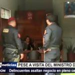 Trujillo: Asaltan negocio a 6 cuadras donde Ministro del Interior coordinaba acciones contra el hampa