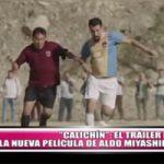 """""""Calichín"""": el tráiler de la nueva película de Aldo Miyashiro"""