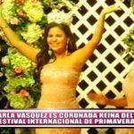 Carla Vásquez es coronada reina del 66° Festival Internacional de la Primavera