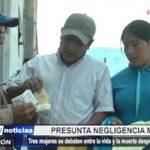 Trujillo: Por presunta mala práctica de cesárea 3 mujeres gestantes quedaron en estado de coma