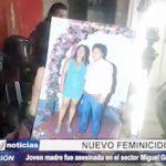 El Porvenir: Joven madre fue asesinada en el sector Miguel Grau