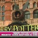 """""""Harry Potter y El Niño Maldito"""" sería adaptada al cine"""