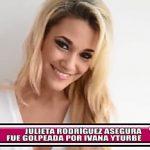 Julieta Rodríguez asegura fue golpeada por Ivana Yturbe