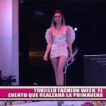 Trujillo Fashion Week: El evento que realzará la Primavera