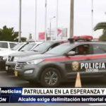 La Esperanza: Alcalde exige demarcación territorial de la PNP para patrullar dos distritos
