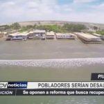 Piura: Pobladores se oponen a reforma que busca recuperar las playas