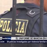 La Libertad: 36 policías investigados por violencia familiar