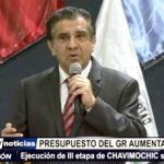La Libertad: Presupuesto de GRLL aumenta más del 60% y prioridad es proyecto Chavimochic