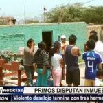 Salaverry: En violento desalojo primos disputan inmueble y termina con 3 detenidos