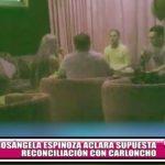 Rosángela Espinoza aclara supuesta reconciliación con Carloncho