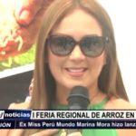 Guadalupe: Ex Miss Perú Mundo Marina Mora hizo lanzamiento de Primera Feria Regional del Arroz