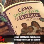 """""""Cómo Sobrevivir en el barrio"""" de los chicos De Barrio"""