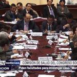 """Lima: Comisión de Salud del Congreso pide facultades para investigar caso """"Moreno audios"""""""