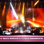 Guns N' Roses remeció el estadio monumental