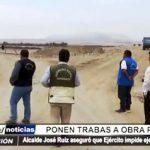 Huanchaco: Alcalde aseguró que Ejército impide ejecución de obra
