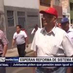 La Libertad: Jubilados esperan reforma de sistema pensionario