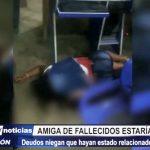 Alto Trujillo: Amiga de fallecidos estaría implicada